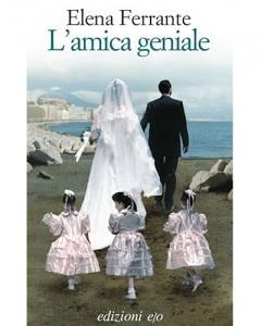 Book Cover: Ferrante Elena, L'amica geniale