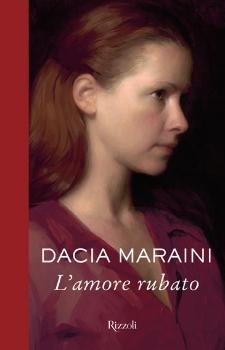 Book Cover: Maraini Dacia, L'amore rubato
