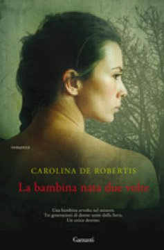 Book Cover: De Robertis Carolina, La bambina nata due volte