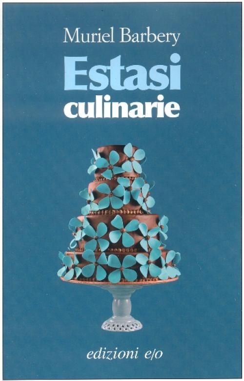 Book Cover: Barbery Muriel, Estasi culinarie
