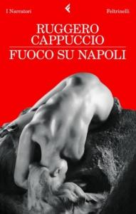 Book Cover: Cappuccio Ruggero, Fuoco su Napoli