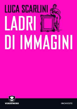 Book Cover: Scarlini Luca, Ladri di immagini