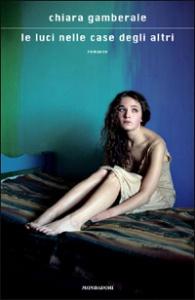 Book Cover: Gamberale Chiara, Le luci nelle case degli altri