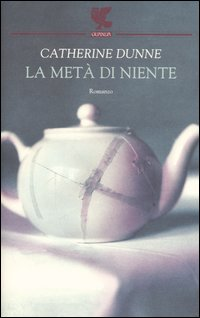 Book Cover: Dunne Catherine, La metà di niente