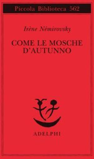 Book Cover: Némirovsky Irène, Come le mosche d'autunno