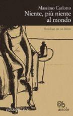 Book Cover: Carlotto Massimo, Niente più niente al mondo
