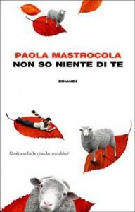 Book Cover: Mastrocola Paola, Non so niente di te