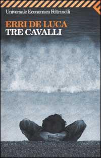 Book Cover: De Luca Erri, Tre cavalli