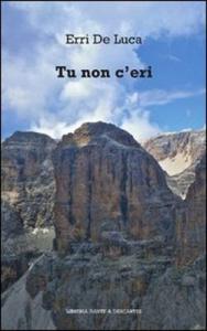 Book Cover: De Luca Erri, Tu non c'eri