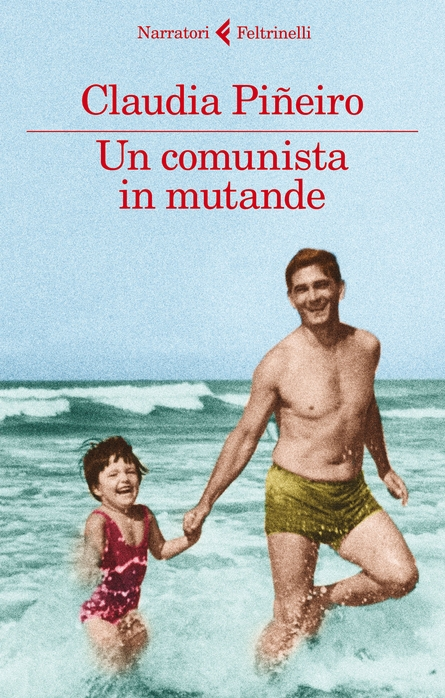 Book Cover: Piñeiro Claudia, Un comunista in mutande